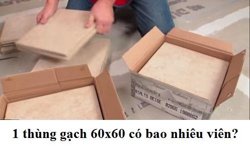 1 thùng gạch 60×60 bao nhiêu viên? Bao nhiêu m2? Nặng bao nhiêu Kg?