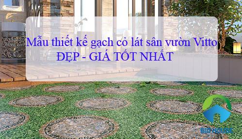 TOP mẫu gạch lát sân vườn Vitto giả cỏ Ấn tượng – Tự nhiên nhất 2019