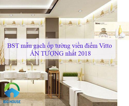 BST mẫu gạch ốp tường viền điểm Vitto Ấn tượng – Bắt mắt nhất 2019