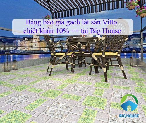Bảng báo giá gạch lát sân Vitto chiết khấu 10%, HOT nhất tại Big House