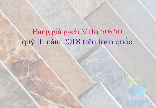 Bảng giá gạch Vitto 50×50 UPDATE mới nhất 2018 tại Big House