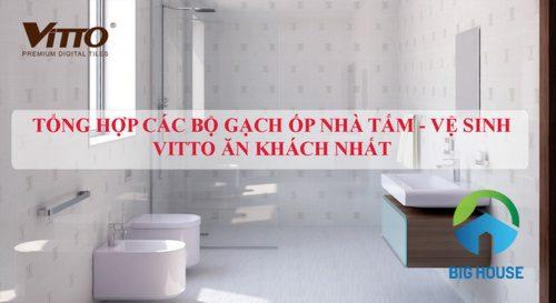 TOP bộ gạch ốp nhà tắm Vitto bán chạy nhất 2020 mà bạn nên biết
