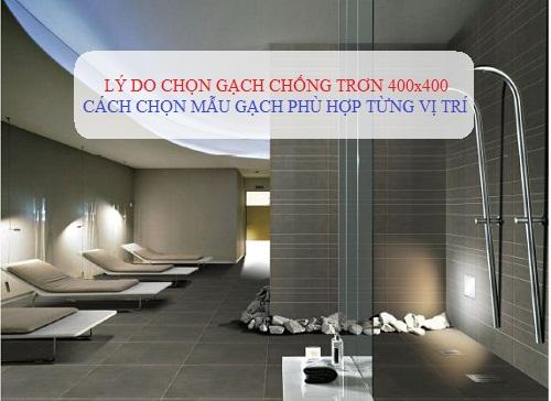 Tại sao nên lựa chọn gạch chống trơn 400×400 cho các công trình?