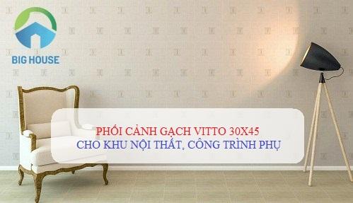 Tổng hợp các mẫu phối cảnh gạch Vitto 30×45 ĐẸP – SANG – ẤN TƯỢNG