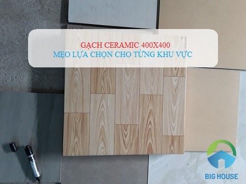 Cách chọn Gạch ceramic 400×400 Ấn tượng – Phù hợp từng Không gian