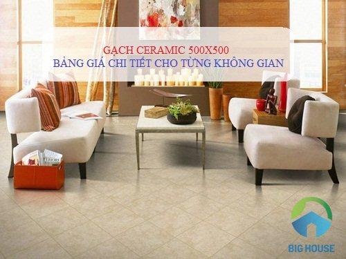 Cập nhật bảng giá gạch Ceramic 500×500 Đầy đủ cho cả nội và ngoại thất