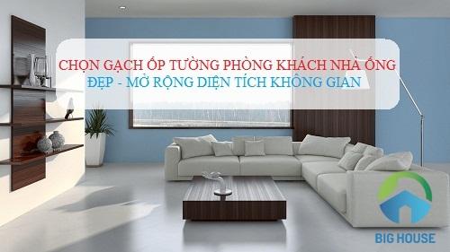 Học cách chọn gạch lát nền phòng khách nhà ống CHUẨN từ chuyên gia