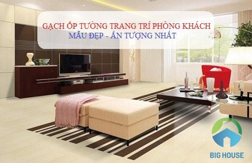 Chọn gạch ốp tường trang trí phòng khách Đẹp – Sang – Độc đáo nhất