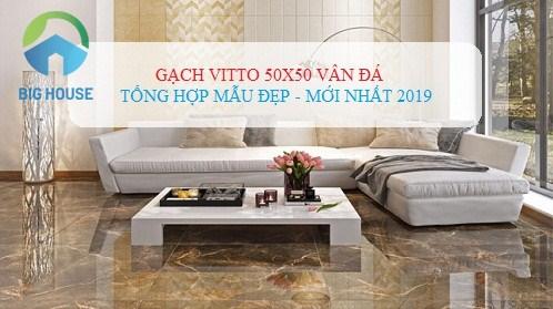 10+ mẫu gạch Vitto 50×50 giả đá ĐẸP – SANG nhất cho mọi công trình