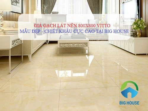 Bảng giá gạch lát nền 800×800 Vitto, Prime, Viglacera, Đồng Tâm,…