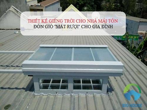 Ý tưởng thiết kế Giếng trời cho nhà mái tôn Độc đáo đón gió mát CỰC ĐÃ
